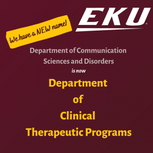 Dept. of Communication Sciences and Disorders is now Department of Clinica